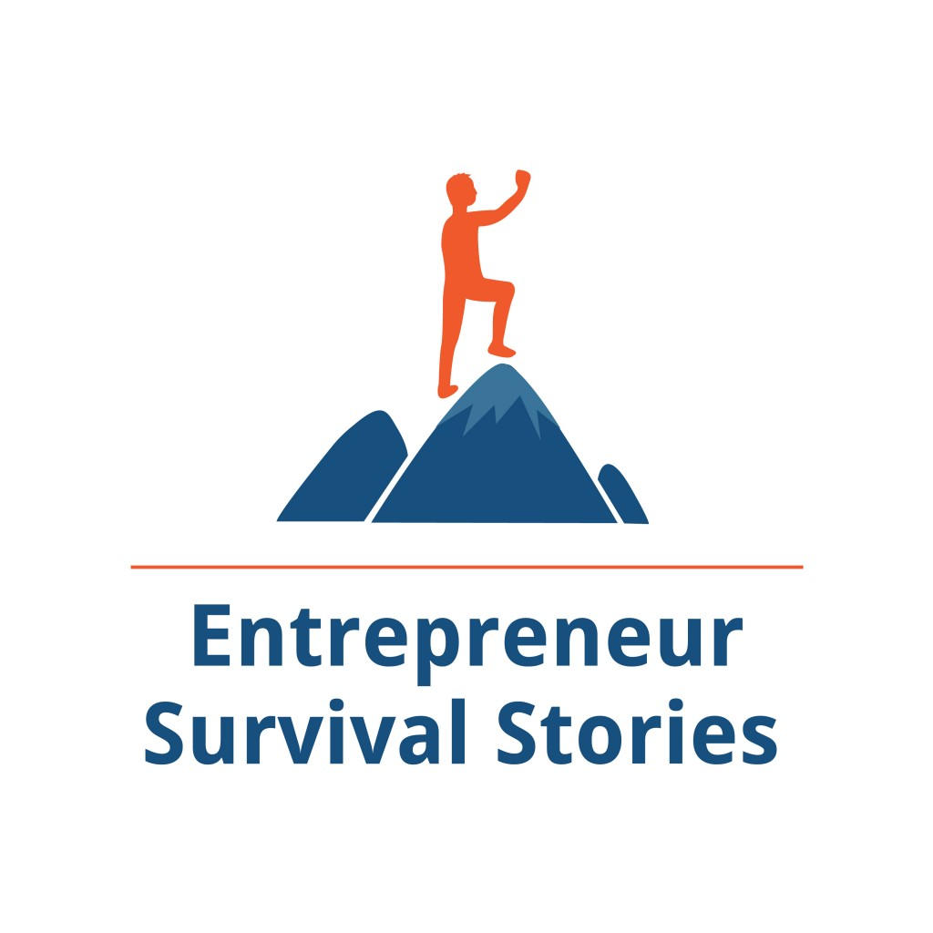 Entrepreneur Survival Stories: 36 Business owners share their tales from the trenches